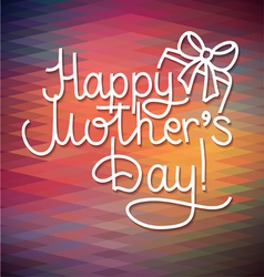 happy mothers day card design lettering vector image vector image