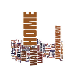you can have a nicer home text background word vector image vector image