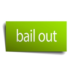 Bail out green paper sign on white background vector