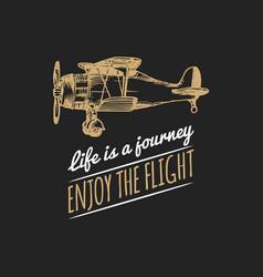 Life is a journeyenjoy the flight motivational vector