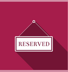 Reserved sign isolated with long shadow vector