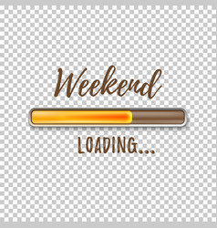 Weekend loading bar vector