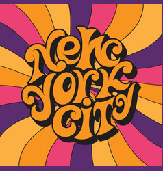 new york cityclassic psychedelic 60s and 70s vector image