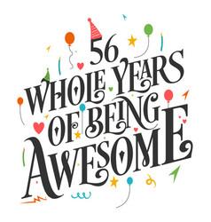 56 years birthday and anniversary celebration typo vector