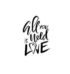 all you need is love handdrawn calligraphy for vector image