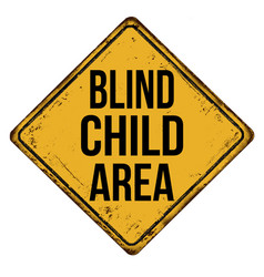 Blind child area vintage rusty metal sign vector