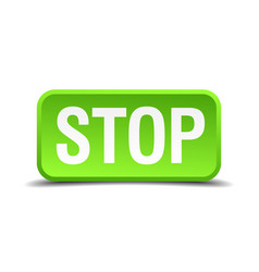 Stop green 3d realistic square isolated button vector