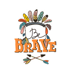 be brave lettering vector image vector image