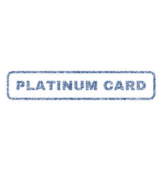 Platinum card textile stamp vector