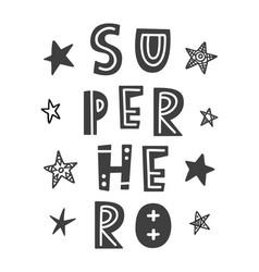 Superhero scandinavian kids lettering phrase vector