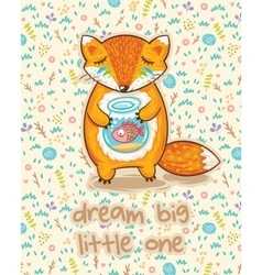 Dream big little one Cute card with fox and fish vector image vector image