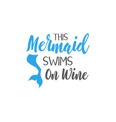 Mermaid quote lettering typography vector