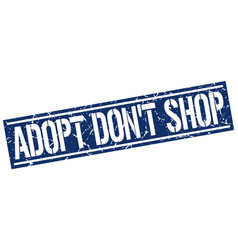 Adopt dont shop square grunge stamp vector