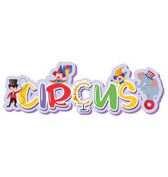 word design for circus with many clowns vector image
