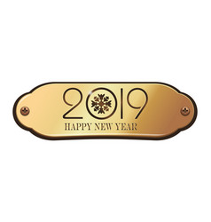 greeting inscription on a gold plate for year 2019 vector image