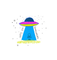 Lets go somewhere universe space ufo star card vector