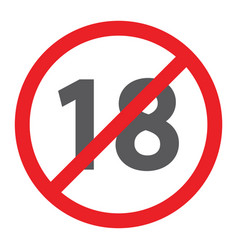 No 18 plus glyph icon prohibited and ban age vector