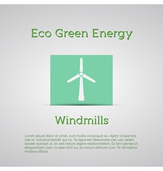 Windmills receiving wind energy poster conc vector image