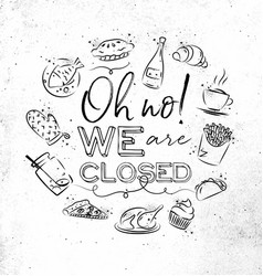 monogram we are closed vector image vector image