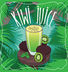 fresh kiwi juice in glass with ripe fruits vector image