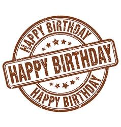 Happy birthday brown grunge round vintage rubber vector