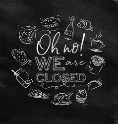 Monogram we are closed chalk vector
