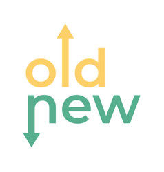 old and new way with arrows in opposite directions vector image