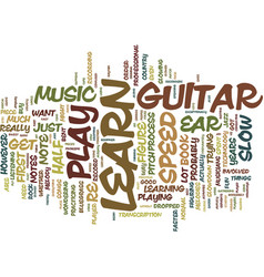 You can learn to play the guitar by ear text vector