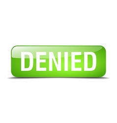 Denied green square 3d realistic isolated web vector