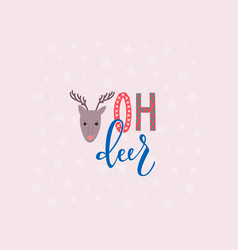 oh deer christmas lettering typography postcard vector image
