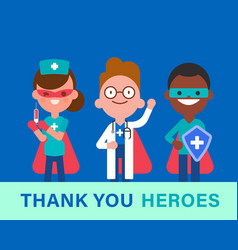 thank you heroes team doctors nurse and vector image