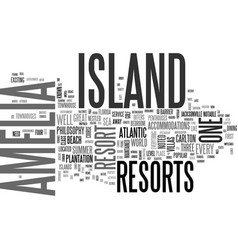 Amelia island resort text word cloud concept vector