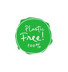 plastic free 100 percent handwritten green sign vector image