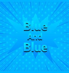 blue comic concept vector image
