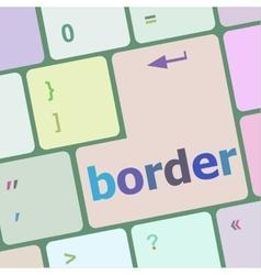 border word on computer pc keyboard key vector image