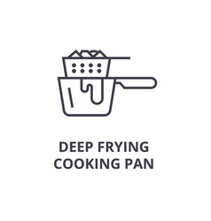 Deep frying cooking pan line icon outline sign vector
