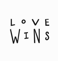 Love wins t-shirt quote lettering vector