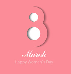 march 8 symbol in paper cut style with shadows vector image