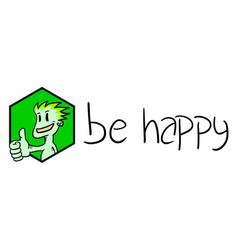 be happy sign vector image vector image