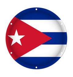 Round metallic flag of cuba with screw holes vector