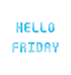 hello friday card with blue watercolor vector image