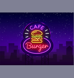 Burger cafe neon sign fastfood sandwich vector