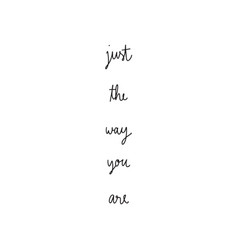 just the way you are hand drawn lettering vector image