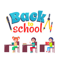 back to school poster with stationary and pupils vector image