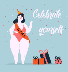 celebrate yoursel woman feminine greeting card vector image