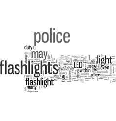 improved led flashlights for law enforcement vector image