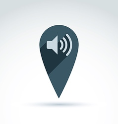 Map pointer with a loudspeaker sign place location vector