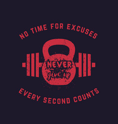 never give up vintage gym t-shirt design print vector image