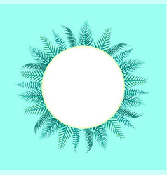 Round frame with tropical leaf circle spare place vector