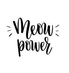 Meow power kitten cat love lettering vector